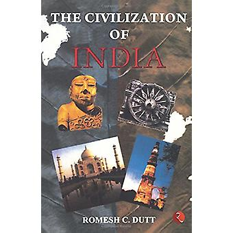 The Civilization of India by Romesh Chunder Dutt - 9788171677764 Book