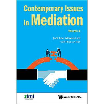 Contemporary Issues in Mediation - Volume 1 by Joel Lee - 978981310836