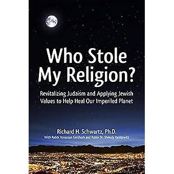 Who Stole My Religion? - Revitalizing Judaism and Applying Jewish Valu