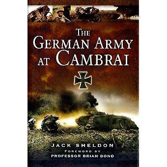 The German Army at Cambrai (Hardcover) by Sheldon Jack