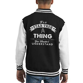 Its A Star Trek Thing You Wouldnt Understand Kid's Varsity Jacket