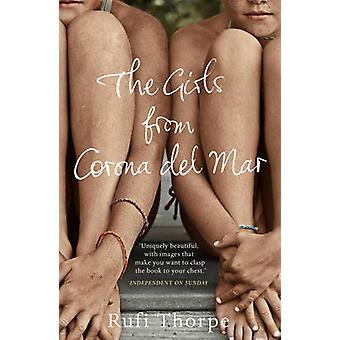 The Girls from Corona del Mar by Rufi Thorpe - 9780099591788 Book