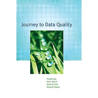 Journey to Data Quality by Yang W. Lee - Leo L. Pipino - James D. Fun