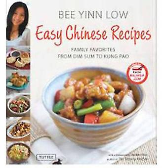 Easy Chinese Recipes - Family Favorites from Dim Sum to Kung Pao by Be