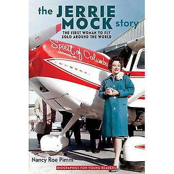The Jerrie Mock Story - The First Woman to Fly Solo Around the World b