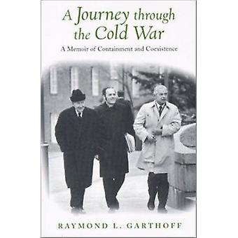 Eine Reise durch den kalten Krieg - A Memoir of Containment und Coexisten
