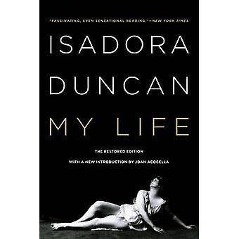 Mit liv (revideret og opdateret ed) af Isadora Duncan - Joan Acocella-