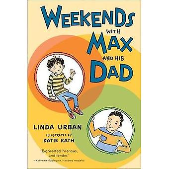Weekends with Max and His Dad by Linda Urban - 9781328900197 Book