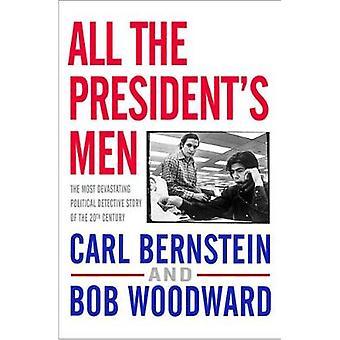 Ludzie prezydenta przez Bob Woodward - Carl Bernstein - 9781416527