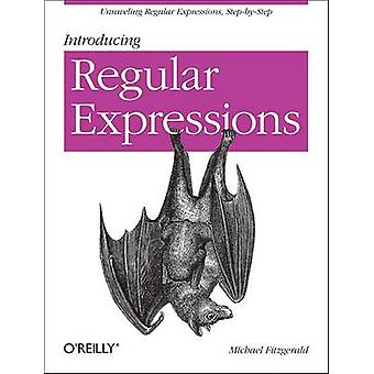 Introducing Regular Expressions by Michael Fitzgerald - 9781449392680