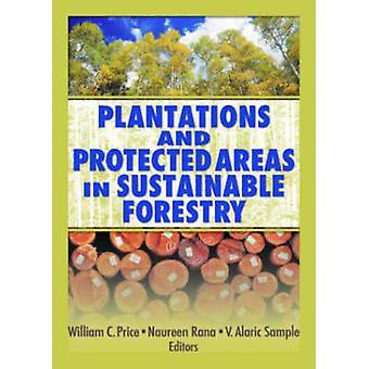 Plantagen und Schutzgebiete in nachhaltiger Forstwirtschaft von William C.