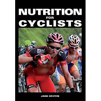 Nutrition for Cyclists by Jane Griffin - 9781847978424 Book