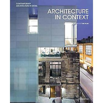 Architecture in Context - Contemporary Design Solutions Based on Envir