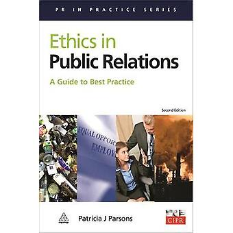 Ethics in Public Relations A Guide to Best Practice by Parsons & Patricia J.