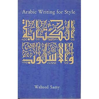 Arabic Writing for Style by Waheed Samy - 9789774244728 Book