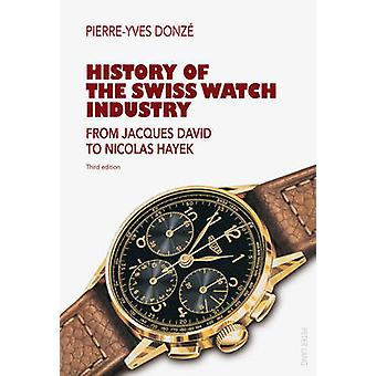 History of the Swiss Watch Industry - From Jacques David to Nicolas Ha