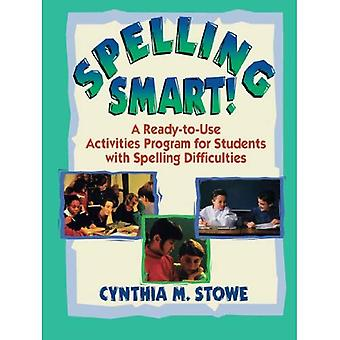 Spelling Smart: A Ready-to-Use Activities Program for Students with Spelling Difficulties (JB Ed: ReadytoUse Activities)