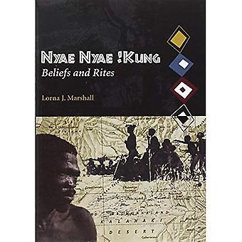 Nyae Nyae! Kung overtuigingen en riten