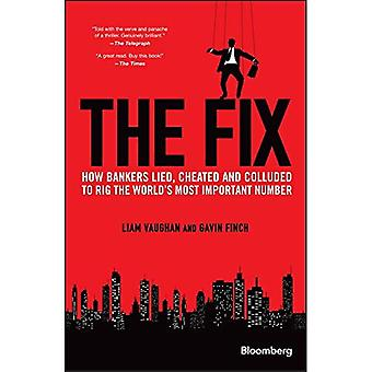 The Fix: How Bankers Lied, Cheated and Colluded to Rig the World's Most Important Number - Bloomberg