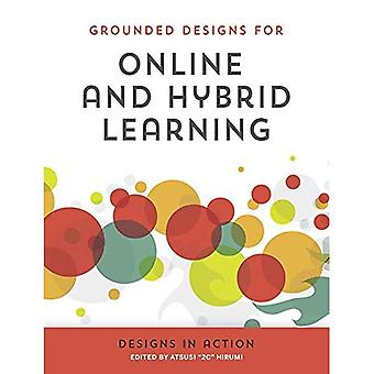 Online and Hybrid Learning: Designs in Action (Grounded Designs for Online and Hybrid Learning)