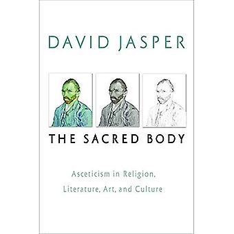 Den heliga kroppen: Asketism i Religion, litteratur, konst och kultur (studier i kristendomen & litteratur)