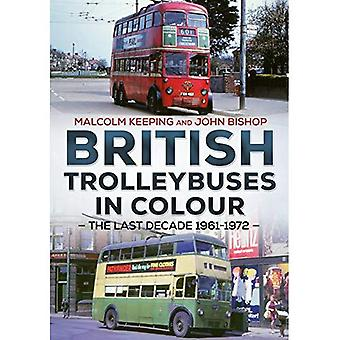 British Trolleybuses in Colour: The Last Decade: 1961-1972