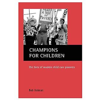 Champions for Children : The Lives of Modern Child Care Pioneers