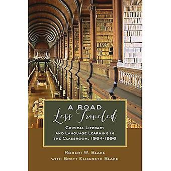 A veien mindre reiste: Kritisk Literacy og språklæring i klasserommet, 1964-1996 (Counterpoints)