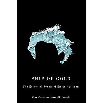 Ship of Gold: The Essential Poems of emile Nelligan