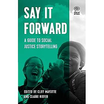 Say It Forward: The Voice of Witness Guide to Community Oral History