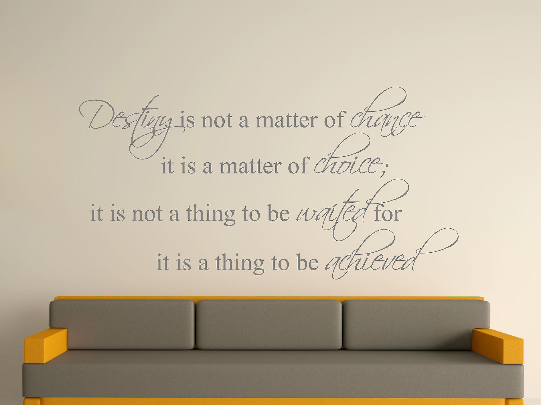 Destiny Is Not A Matter of Chance Wall Art Sticker -  Grey