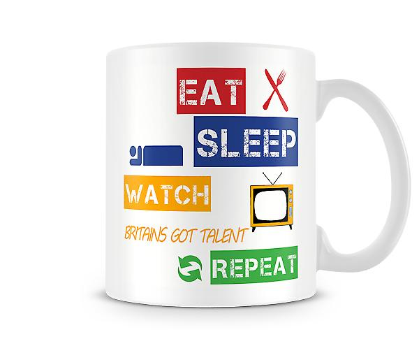 Eat, Sleep, Watch Britain's Got Talent, Repeat Printed Mug