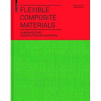 Flexible Composite Materials - in Architecture - Construction and Inte