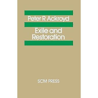 Exile and Restoration A Study of Hebrew Thought of the Sixth Century BC by Ackroyd & Peter R.