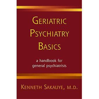 Noções básicas de Psiquiatria Geriátrica por Sakauye & Kenneth