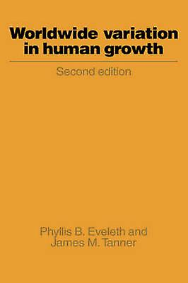 Worldwide Variation in Huhomme Growth by Eveleth & Phyllis B.