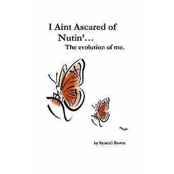 Ich Aint Ascared von Nutin. die Entwicklung der Me von Braun & Kyndall