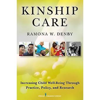 Släktskap hand ökande barn välbefinnande genom praxis Policy och forskning av Denby & Ramona