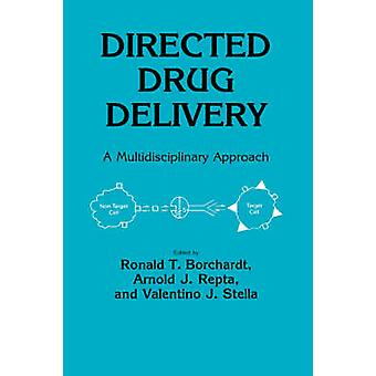Directed Drug Delivery A Multidisciplinary Approach by Borchardt & Ronald Ed.