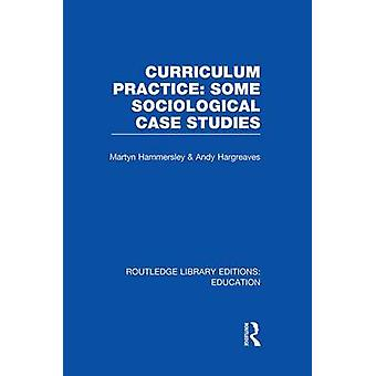 Curriculum Practice  Some Sociological Case Studies by Hammersley & Martyn