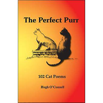 The Perfect Purr 102 Cat Poems by OConnell & Hugh