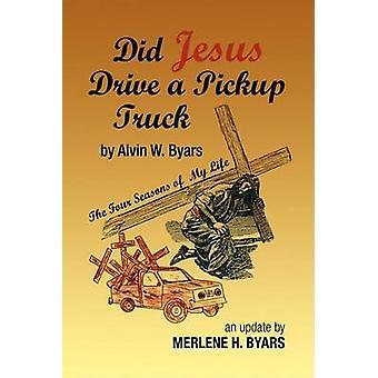Gjorde Jesus driva en pickup av Byars & Merlene H.