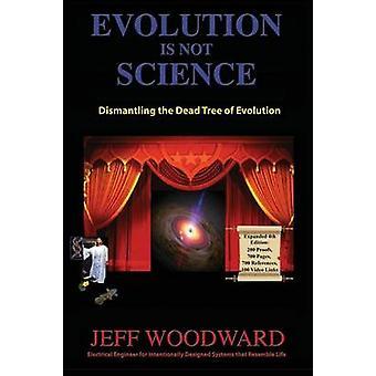 Evolution ist nicht Wissenschaft von Woodward & Jeff