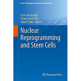 Nuclear Reprogramming and Stem Cells by Ainscough & Justin