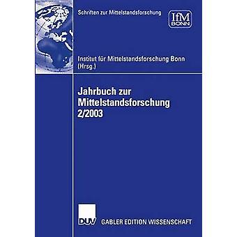 Jahrbuch zur Mittelstandsforschung 22003 by Institut fr Mittelstandsforschung