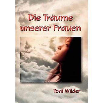Die Trume unserer Frauen by Wilder & Toni