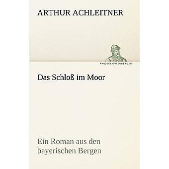 Das Schloss إيم مور من اكيتنر آند آرثر
