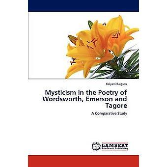 Mystik i poesi af Wordsworth Emerson og Tagore af Rajguru & Preben