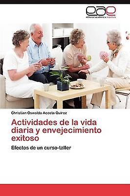Actividades de La Vida Diaria y Envejecimiento Exitoso by Acosta Quiroz & Christian Oswaldo