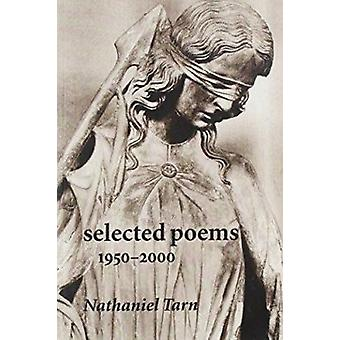 Selected Poems - 1950-2000 by Nathaniel Tarn - 9780819565426 Book